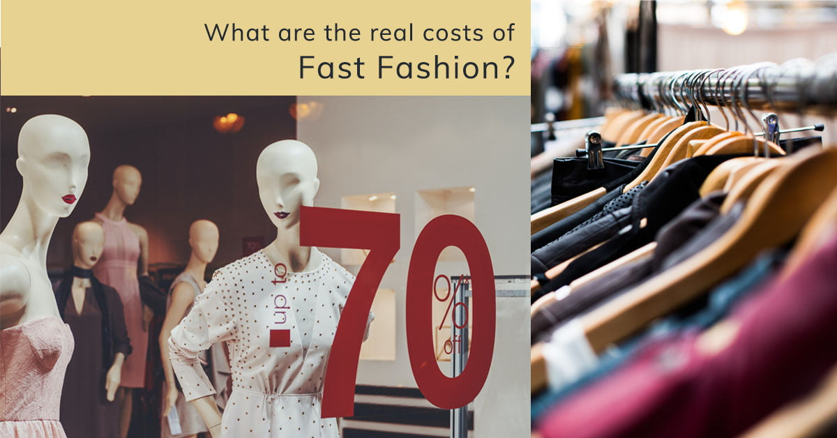 The real costs of Fast Fashion